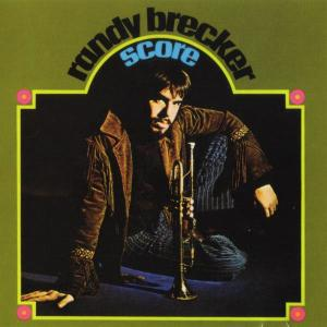 SCORE - First Record by Randy Brecker